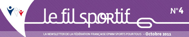 Le Fil Sportif - La newsletter de la Fdration Franaise EPMM Sports Pour Tous